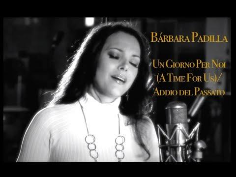Bárbara Padilla - A Time For Us (Un Giorno Per Noi)  / Addio del Passato - Moon Moosic Records