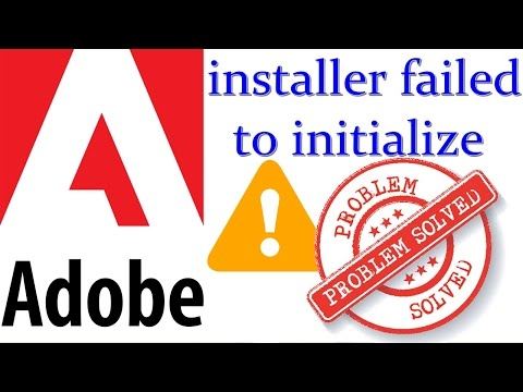 Adobe Installer Failed To Initialize Solved New