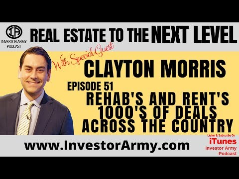 Clayton Morris - Rehabs and Rents 1000s of Deals Across The Country - EP #51