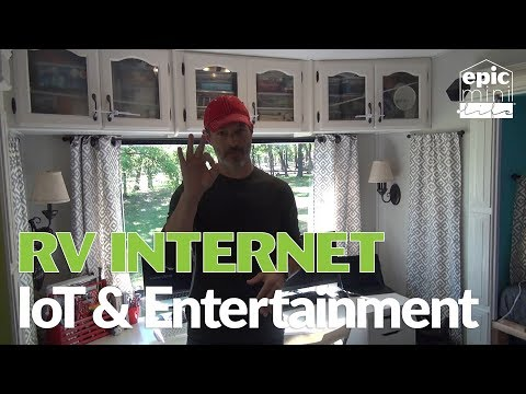 What we do for RV Internet, IoT, and Entertainment E10