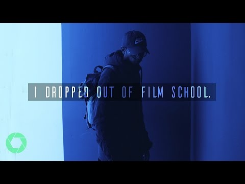 I Dropped Out of Film School.