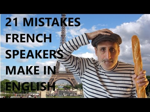 21 Mistakes French Speakers Make in English - part 1