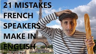 21 Mistakes French Speakers Make in English