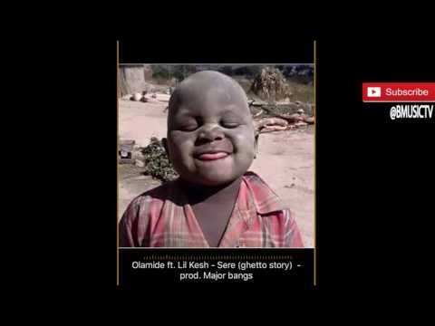 Olamide - Sere (Ghetto Story) Ft. Lil Kesh (OFFICIAL AUDIO 2016)