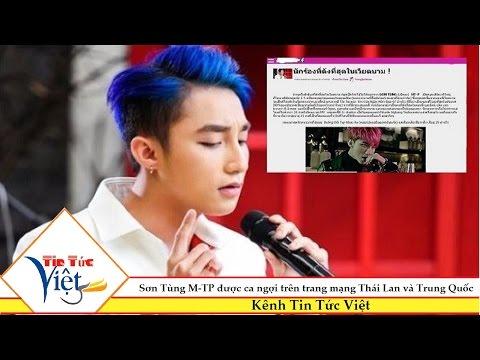 Tin Tức Việt | Sơn Tùng M-TP được ca ngợi trên trang mạng Thái Lan và Trung Quốc