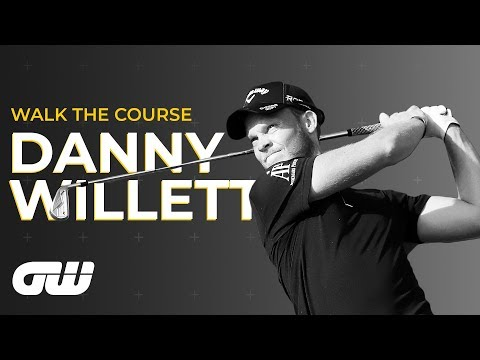 Danny Willett on Learning How to Win Again | Walk The Course | Golfing World