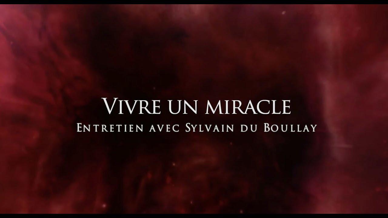 Sylvain du Boullay : Vivre un miracle