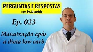 Manutenção após a low carb - Perguntas e Respostas com Dr Mauricio Ep 023