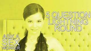 5 Question Round - Ask a Sex Worker