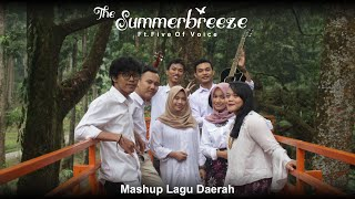 Download Mp3 Mashup Lagu Daerah Dari Berbagai Genre | The Summerbreeze Ft. Five Of Voice