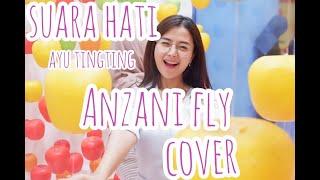 Suara Hati - Anzani Fly Cover Lirik Lagu ( Ayu Tingting)