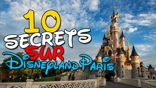 10 SECRETS SUR DISNEYLAND PARIS