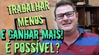Gambar cover Como Trabalhar MENOS e Ganhar MAIS | Wesley Pereira