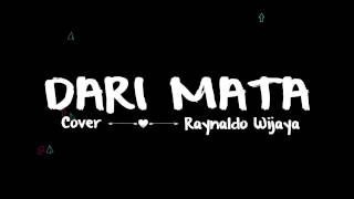Download lagu Raz - Dari Mata Cover Raynaldo Wijaya (Video Lirik)-Muts