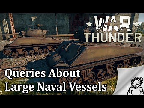 War Thunder - Queries About Large Naval Vessels