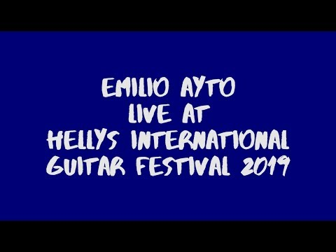 Emilio Ayto Live At Hellys International Guitar Festival 2019