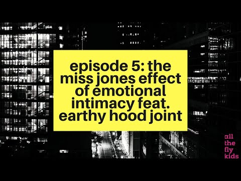 Chaos & Culture Episode 5: The Miss Jones Effect of Emotional Intimacy feat. Earthy Hood Joint