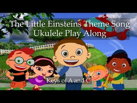 The Little Einsteins Theme Song Ukulele Play Along