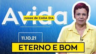 ETERNO E BOM - 11/10/2021