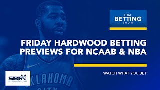 Friday NBA Betting Tips & Odds Report   NCAAB Picks and Predictions   That Betting Show, Feb 22nd