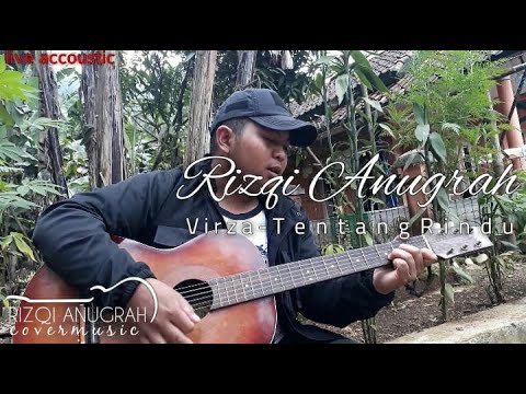 Virza - Tentang Rindu | Civer Rizqi Anugrah | Live Accoustic | #virza #TentangRindu #Covervirza