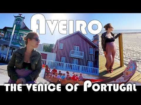 AVEIRO - THE VENICE OF PORTUGAL - EXPAT DAILY VLOG (ADITL EP345)