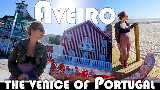 AVEIRO - THE VENICE OF PORTUGAL - EXPAT DAILY VLOG (ADITL EP345)