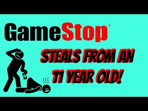 GameStop Steals From An 11 Year Old
