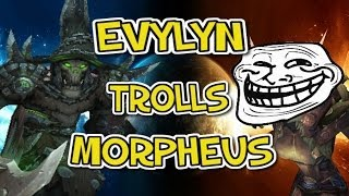 "Morpheus gets trolled by Evylyn - ""dammit evylyn!!!"" epic troll wow mop 5.4 5.5 warrior warlock pvp"