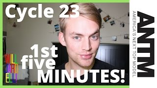 ANTM Cycle 23 First Five Minutes!