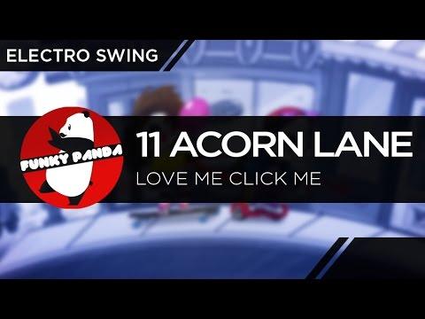 ElectroSWING || 11 Acorn Lane - Love Me Click Me