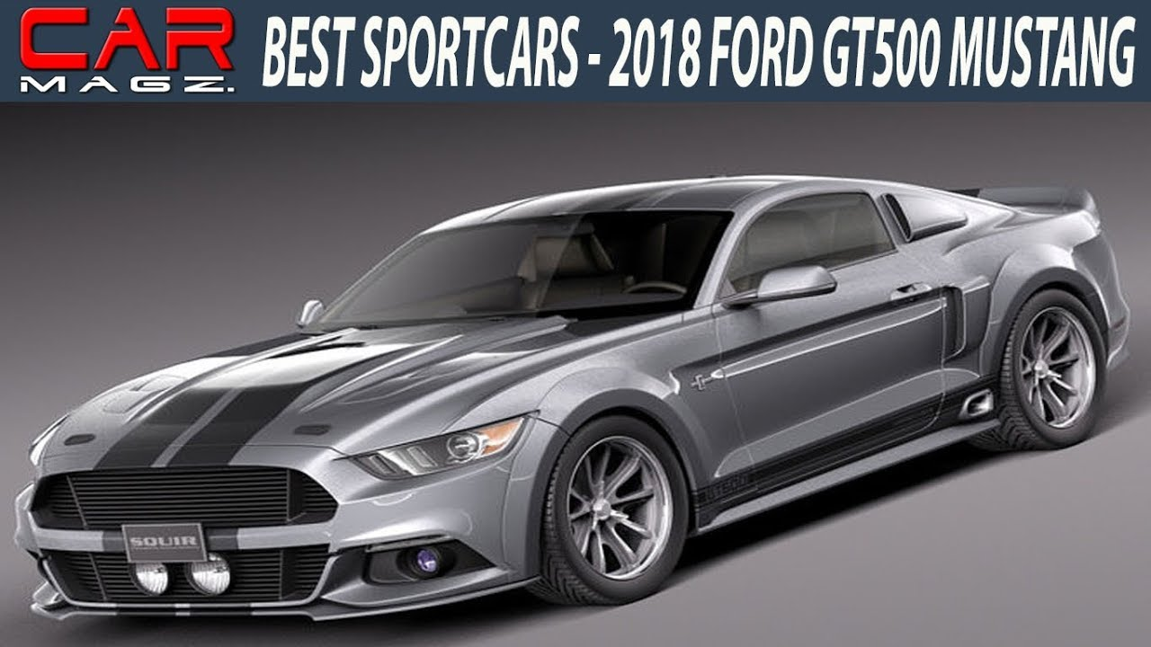 2018 Ford Gt500 Mustang Specs And Engine