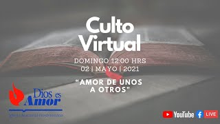 Culto Virtual 2 de Mayo de 2021