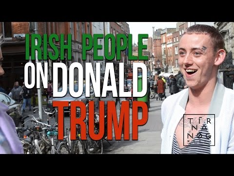 Tír na nÓg media presents: Ireland On Donald Trump