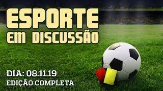 Esporte em Discussão - 08/11/2019