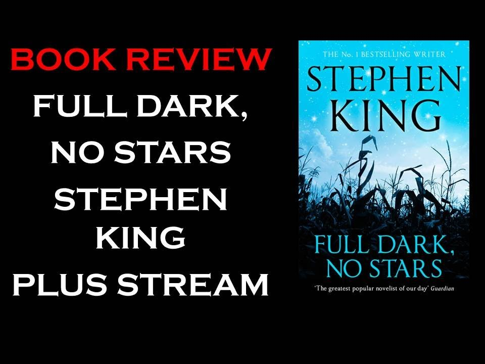 BOOK REVIEW STEPHEN KINGS FULL DARK NO STARS AND LIVE STREAM