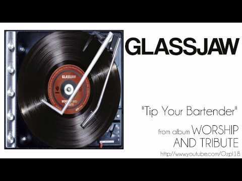 Glassjaw - Tip Your Bartender mp3
