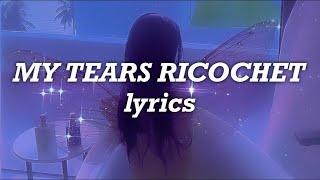 Taylor Swift - My Tears Ricochet (Lyrics)