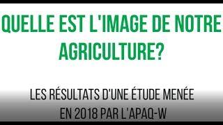Quelle est l'image de notre agriculture – Notre point de vue (APAQ-W)