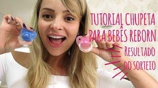 Tutorial Chupeta Perfeita de Bebê Reborn - Tudo o que você precisa saber!