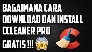 Gambar cover Bagaimana Cara Download Dan Install CCleaner Pro Gratis HD Windows 7/8/10