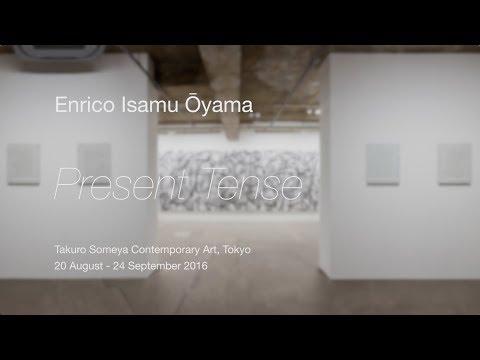 "Enrico Isamu Oyama ""Present Tense"" (Takuro Someya Contemporary Art, Tokyo, 2016)"