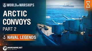 [World of Warships] Naval Legends: Arctic Convoys (part 2)