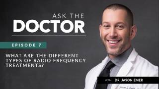 Radio Frequency Treatments | What are the different types? | Ask the Doctor | Beverly Hills