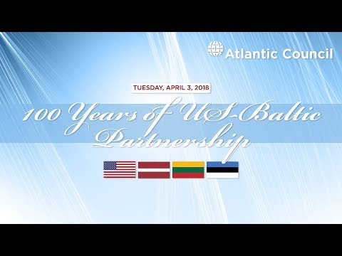 100 Years of US-Baltic Partnership Reflecting on the Past and Looking to the Future