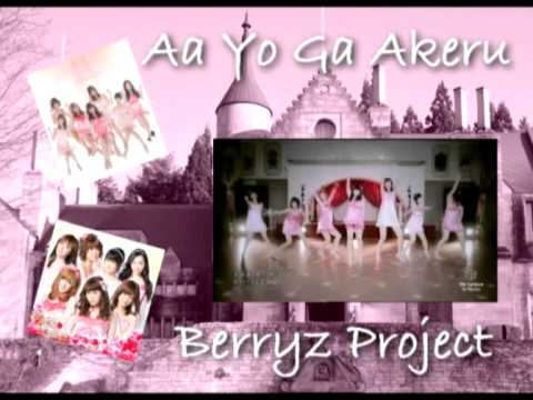 Berryz Project- Aa yo ga akeru