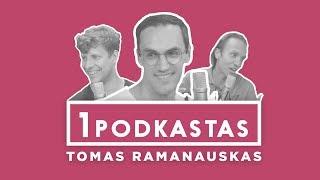 1K PODKASTAS: TOMAS RAMANAUSKAS