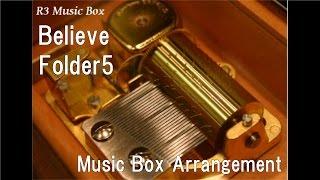 "Believe/Folder5 [Music Box] (Anime ""ONE PIECE"" OP)"