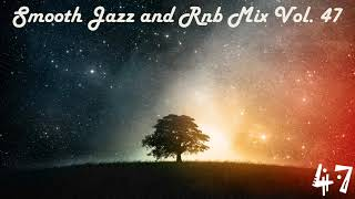 Smooth Jazz and Rnb Mix Vol.47