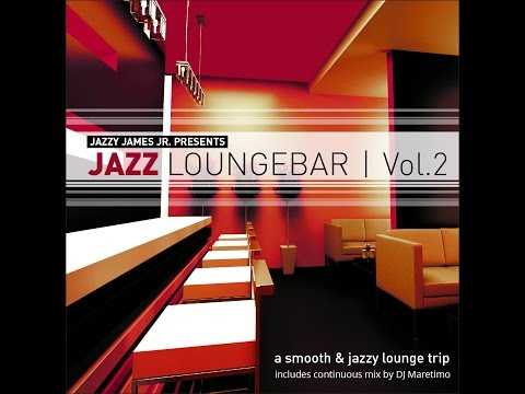 Various Artists - Jazz Loungebar, Vol. 2 - A Smooth & Jazz Lounge Trip Presented by Jazzy James ... Mp3